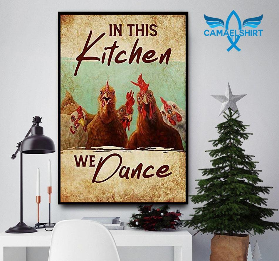 Chicken in this kitchen we dance poster canvas