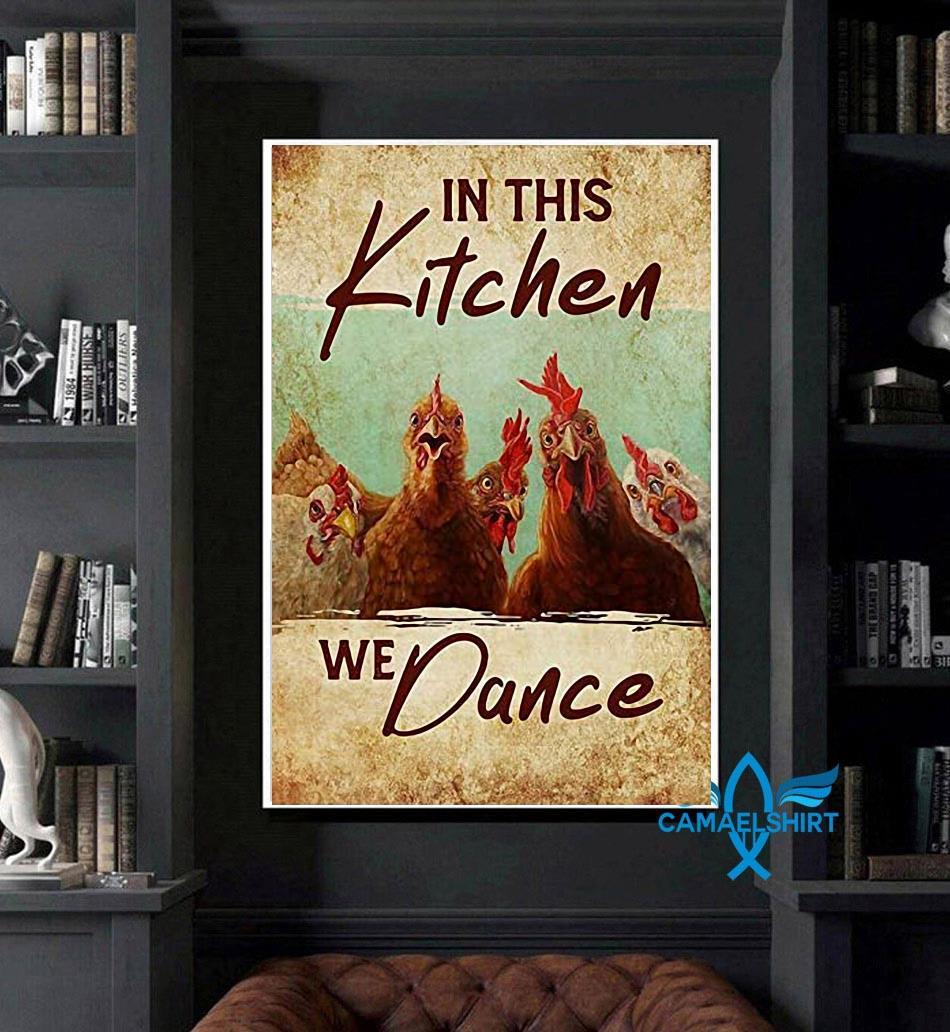 Chicken in this kitchen we dance poster canvas art