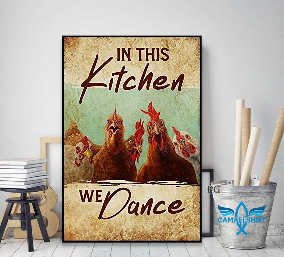 Chicken in this kitchen we dance poster canvas decor art