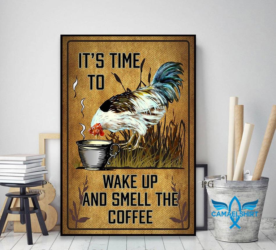 Chicken it's time to wake up and smell the coffee poster decor art