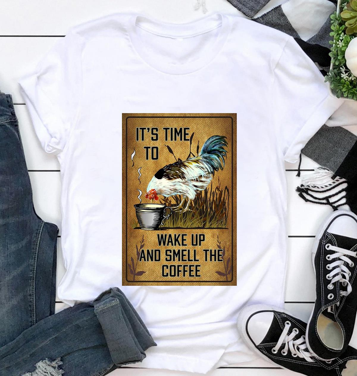 Chicken it's time to wake up and smell the coffee poster t-shirt