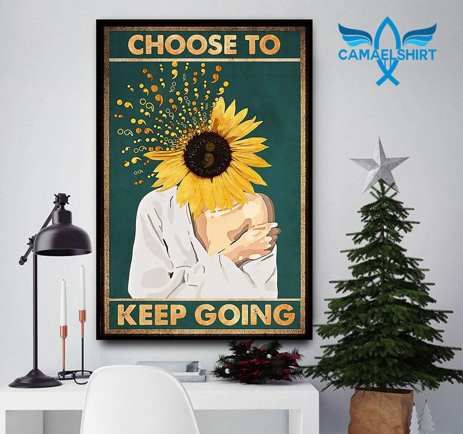 Choose to keep going semicolon sunflower prevent poster