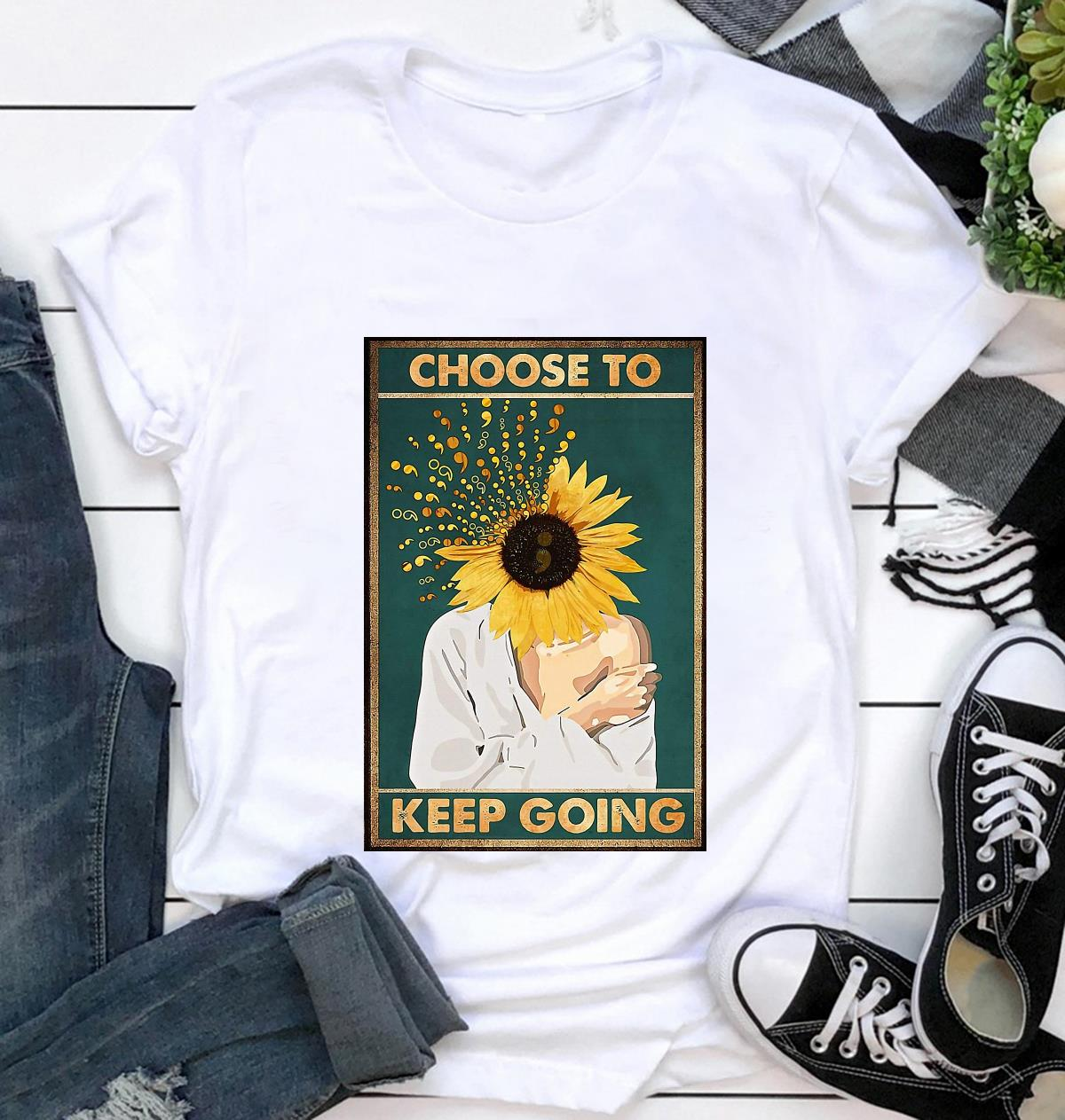 Choose to keep going semicolon sunflower prevent poster t-shirt