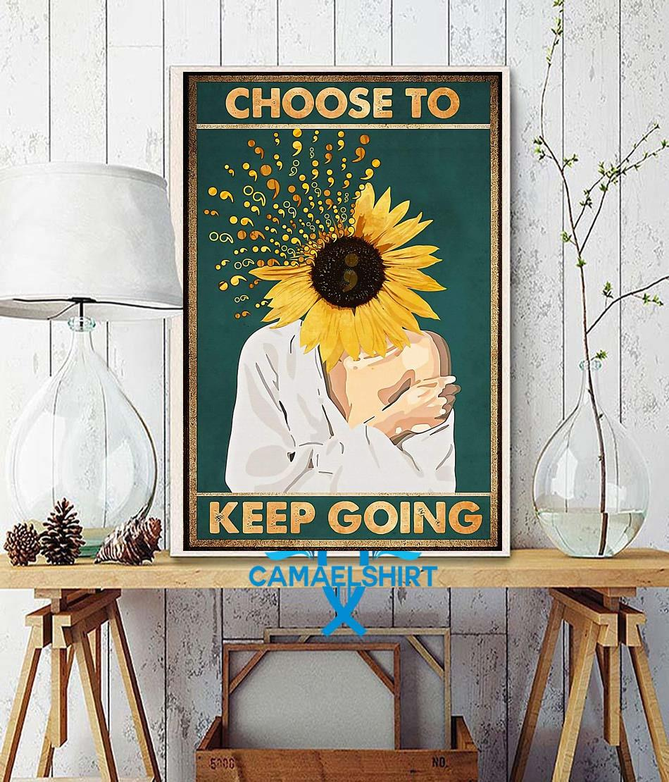 Choose to keep going semicolon sunflower prevent poster wall decor