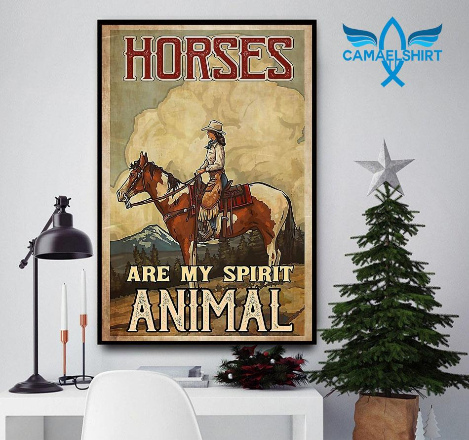 Cowgirl horses are my spirit animal poster