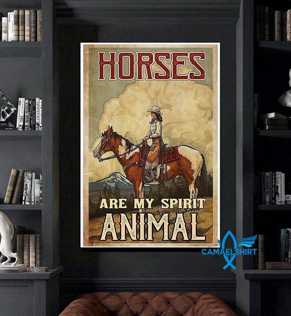 Cowgirl horses are my spirit animal poster art