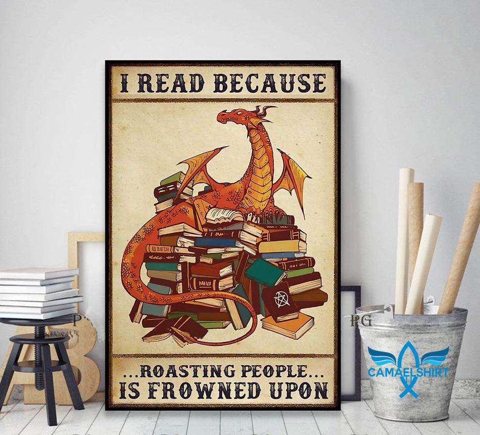 Dragon I read because roasting people is frowned upon poster decor art