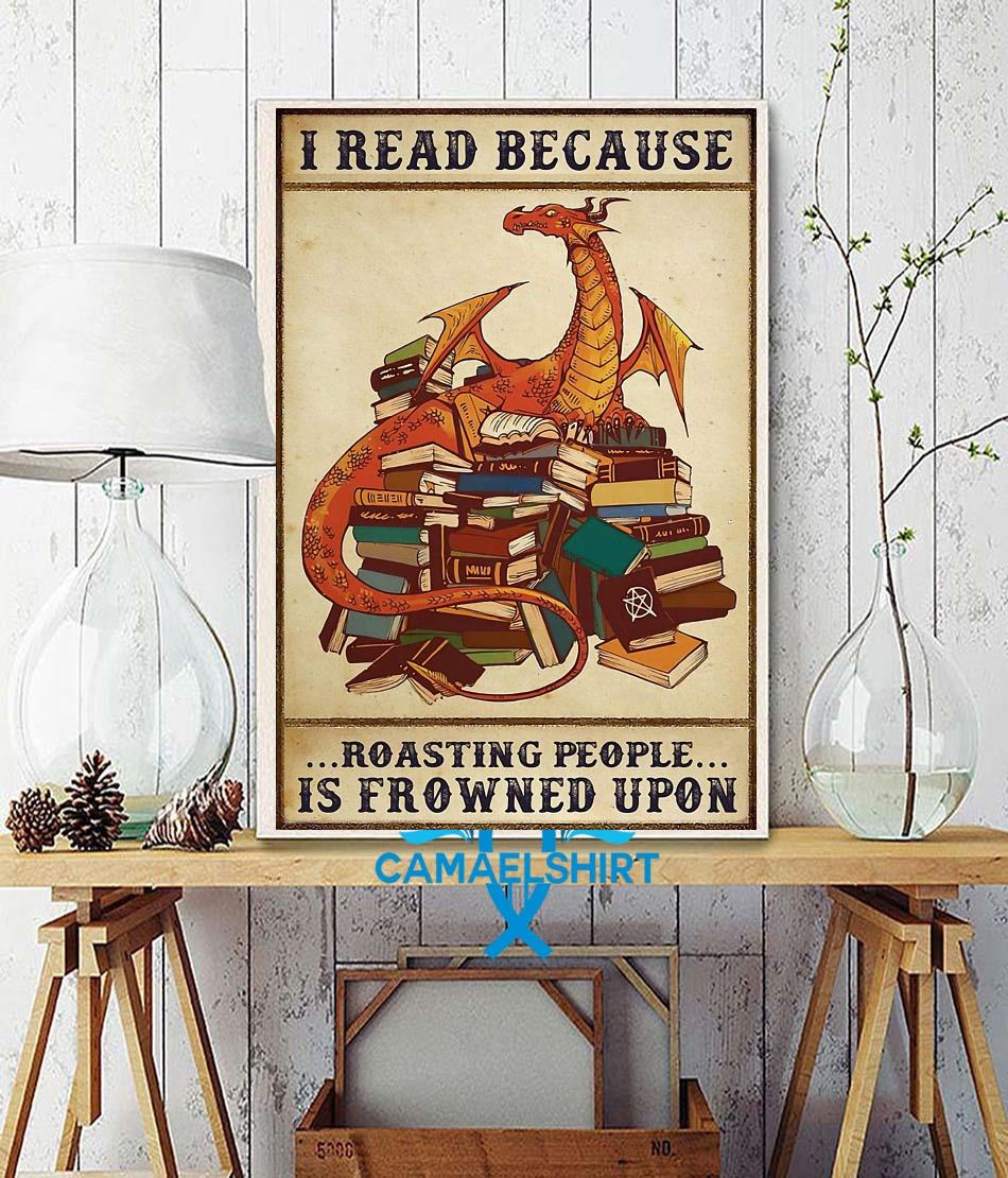 Dragon I read because roasting people is frowned upon poster wall decor
