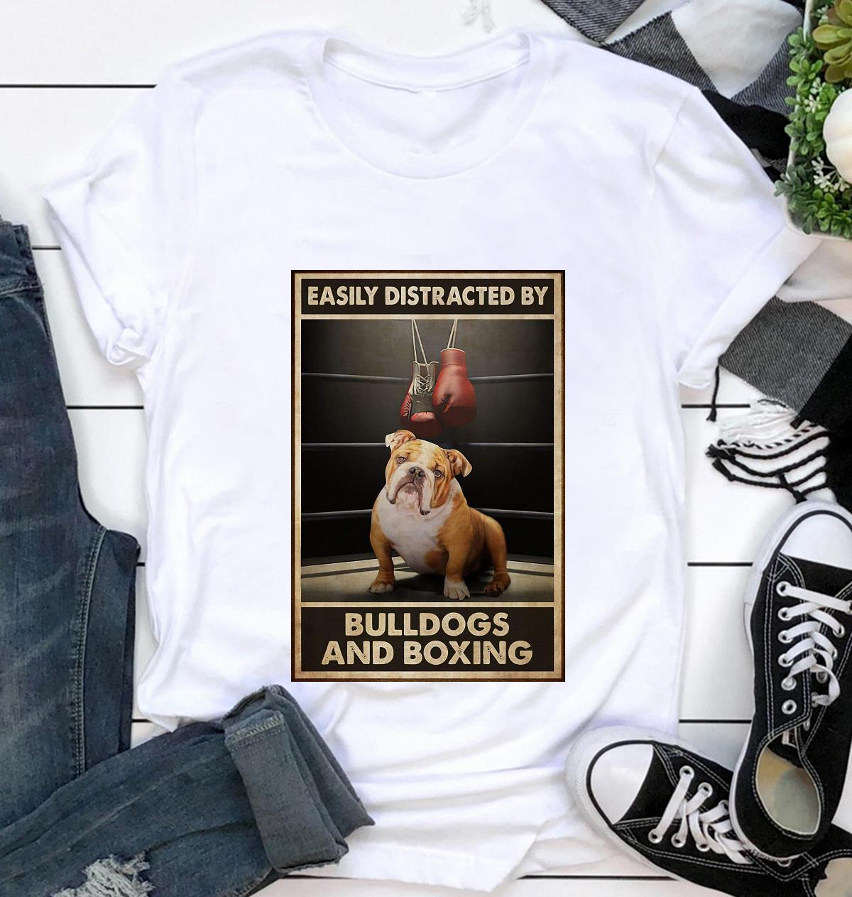 Easily distracted by bulldogs and boxing poster t-shirt
