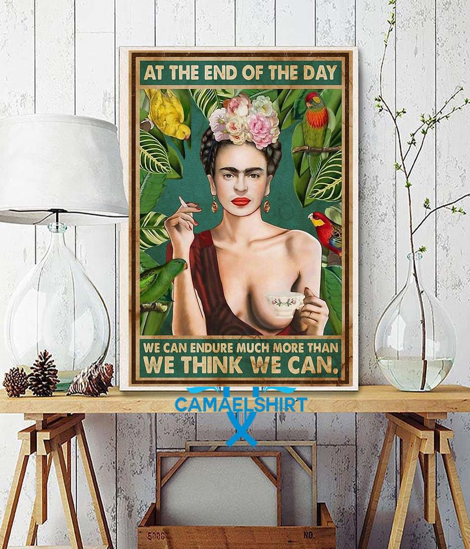 Frida Kahlo at the end of the day we think agains poster wall decor