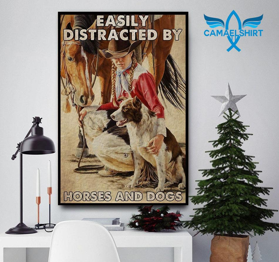 Girl easily distracted by horses and dogs poster