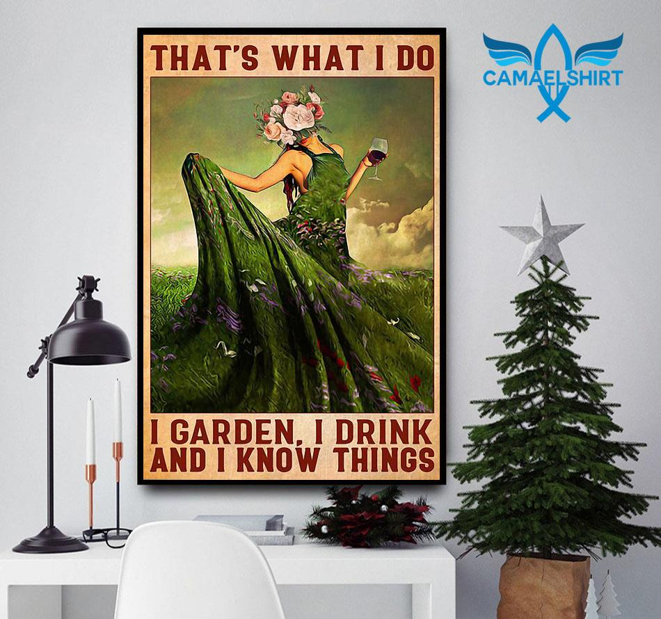 Girl wine I garden I drink and I know things poster