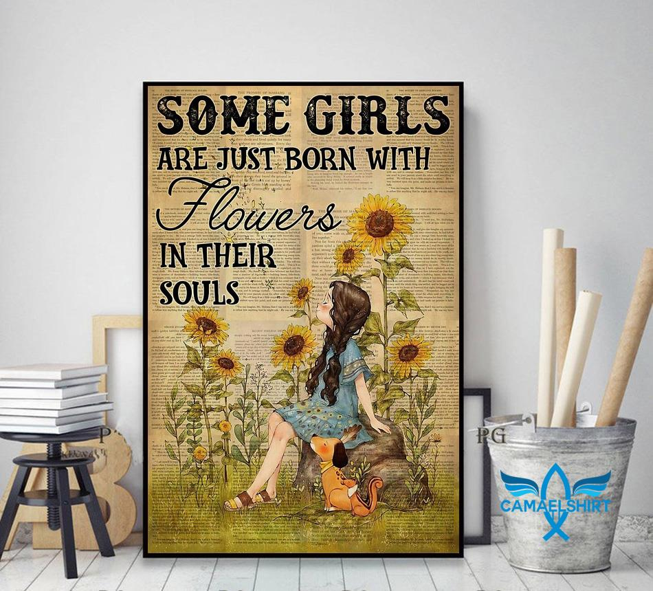 Girls are just born with flowers and her dog in their souls poster decor art