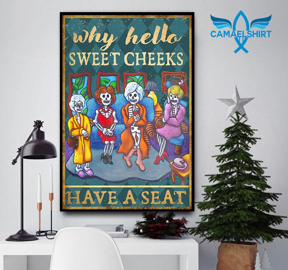 Golden Girls why hello sweet cheeks have a seat poster canvas
