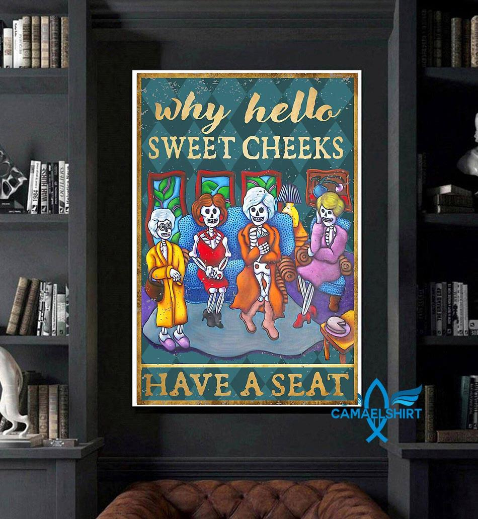 Golden Girls why hello sweet cheeks have a seat poster canvas art