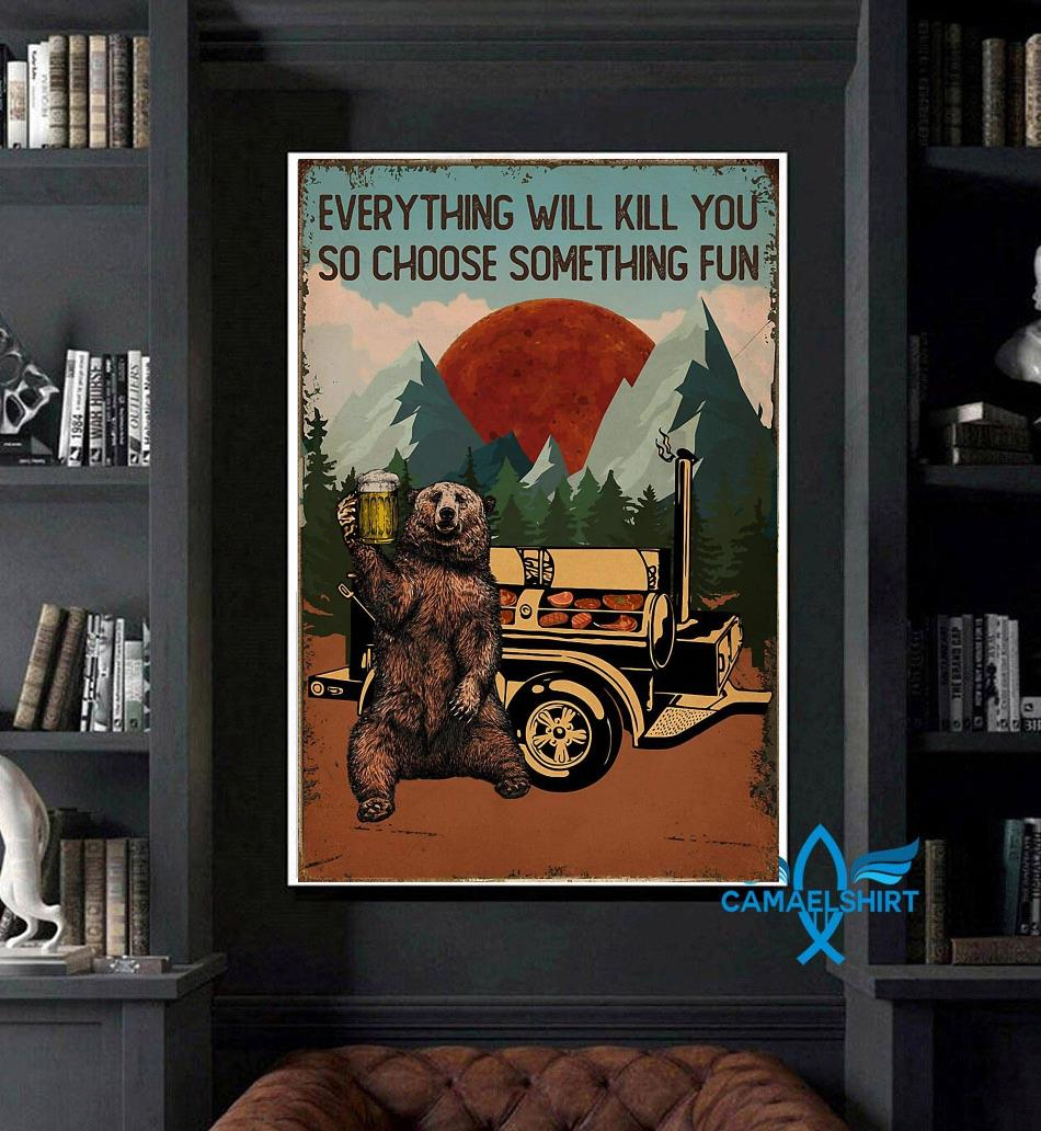 Grill BBQ everything will kill you so choose something fun poster art