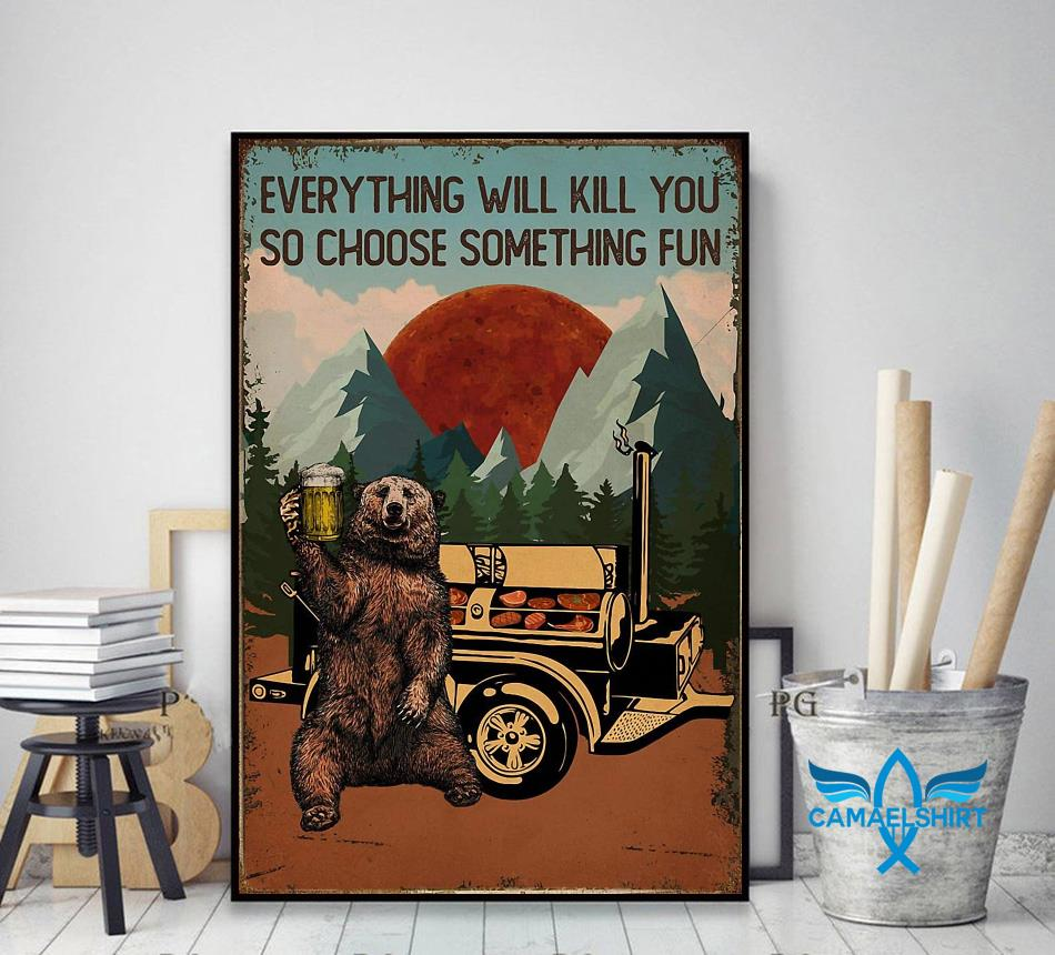 Grill BBQ everything will kill you so choose something fun poster decor art