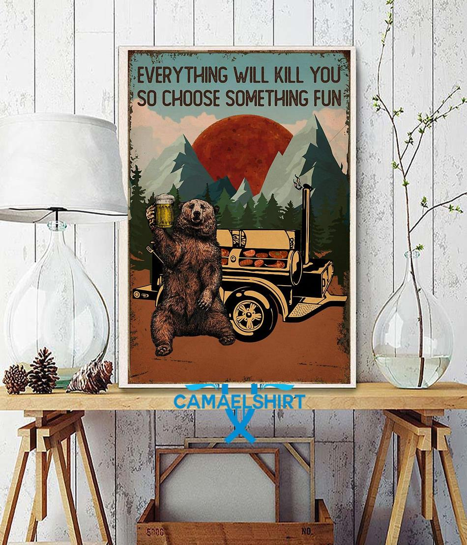 Grill BBQ everything will kill you so choose something fun poster wall decor
