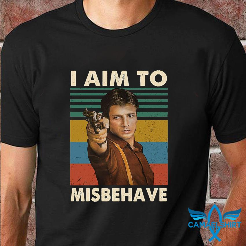 I aim to misbehave vintage t-shirt
