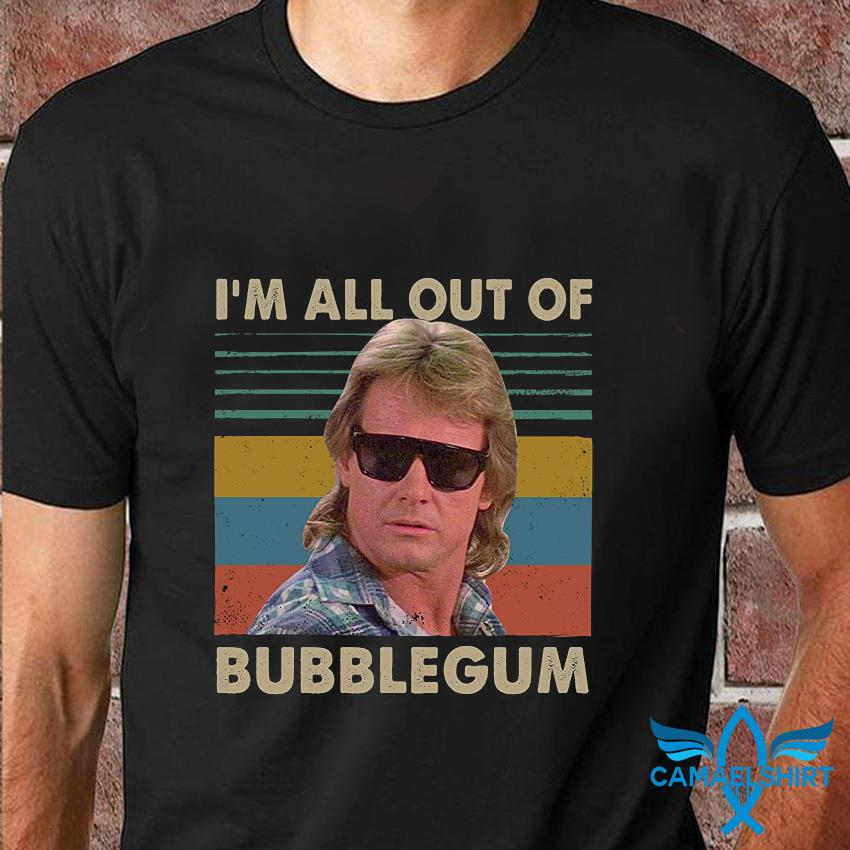 I'm all out of bubblegum vintage t-shirt