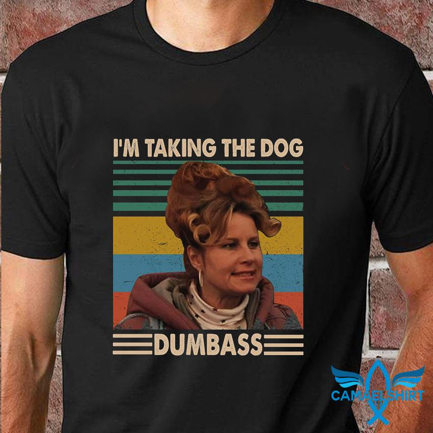 I'm taking the dog dumbass vintage t-shirt