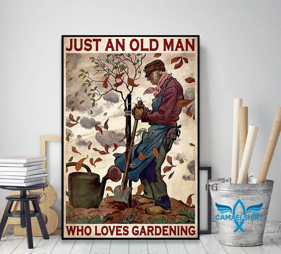 Just an old man who really loved gardening poster decor art