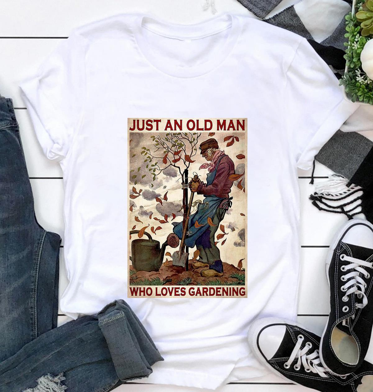 Just an old man who really loved gardening poster t-shirt