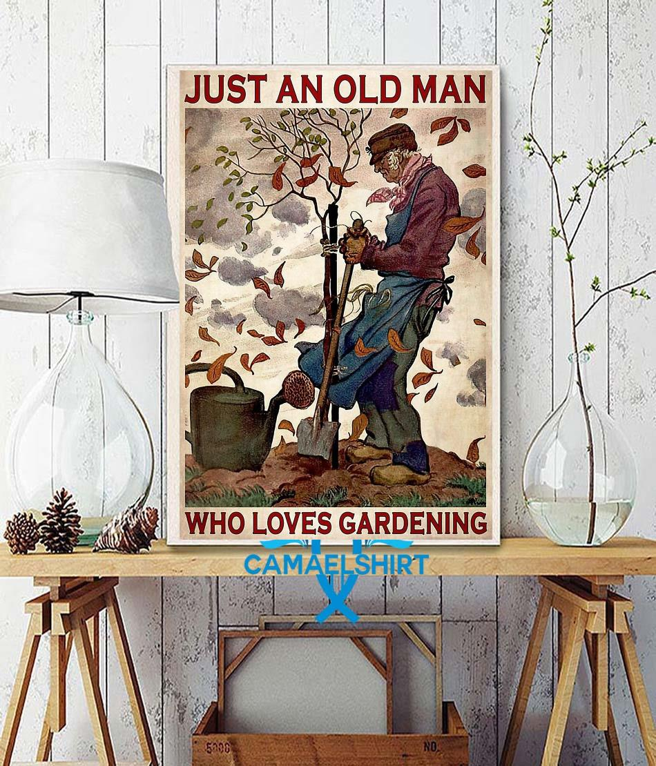 Just an old man who really loved gardening poster wall decor
