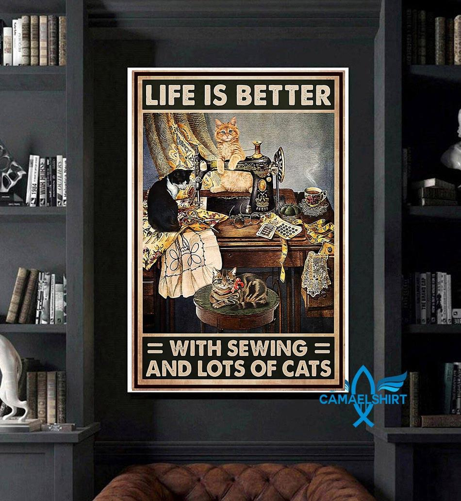 Life is better with sewing and lots of cats poster art