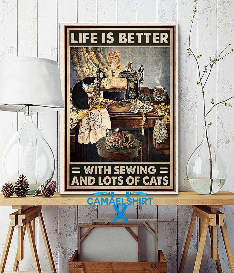 Life is better with sewing and lots of cats poster wall decor