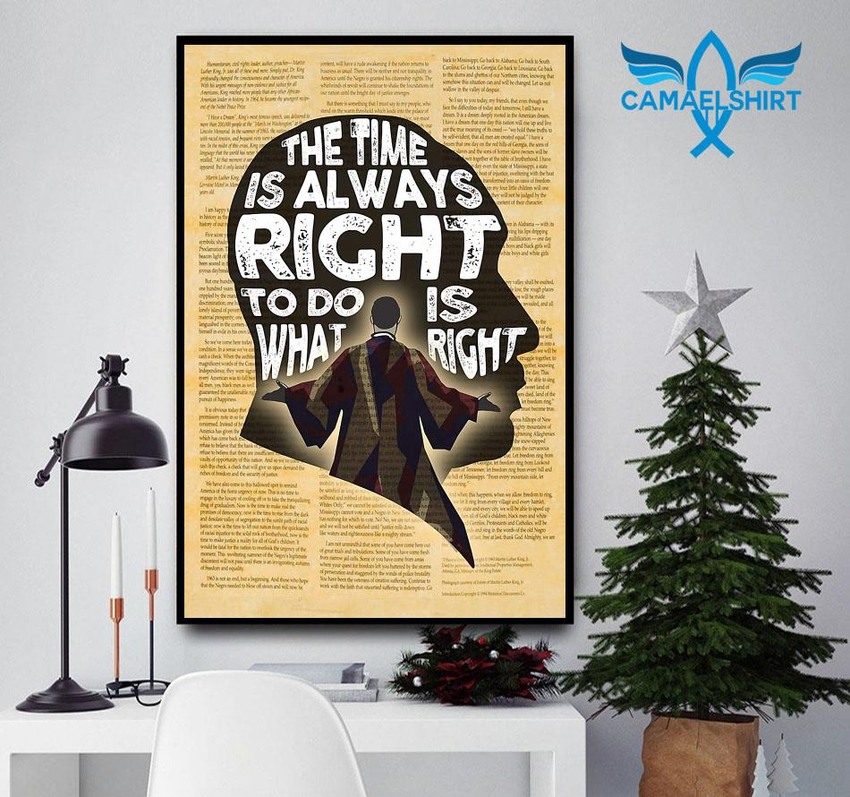 Martin Luther King the time is always right to do what is right poster