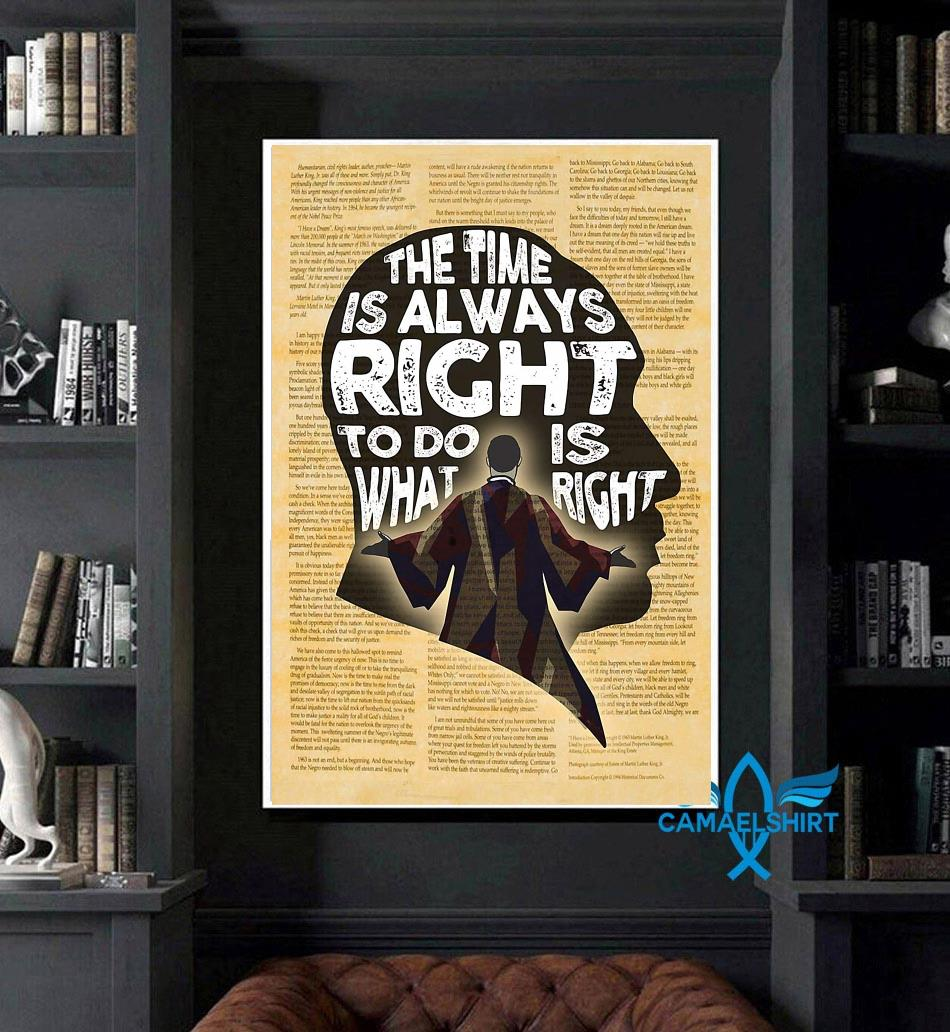 Martin Luther King the time is always right to do what is right poster art