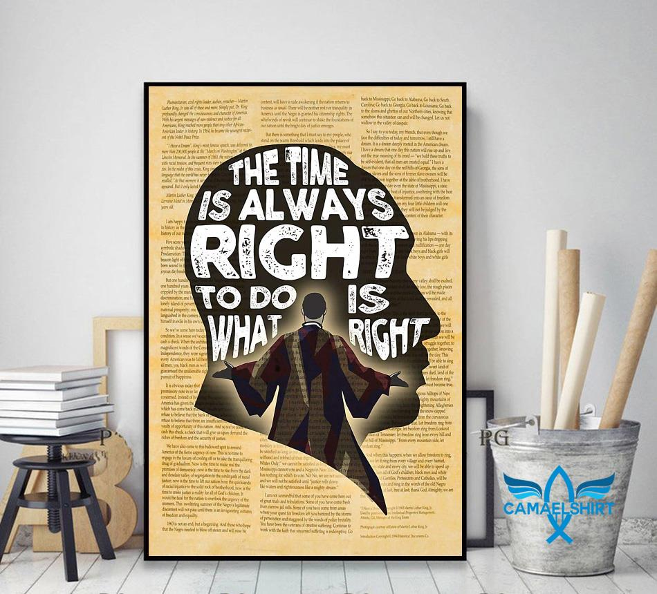 Martin Luther King the time is always right to do what is right poster decor art