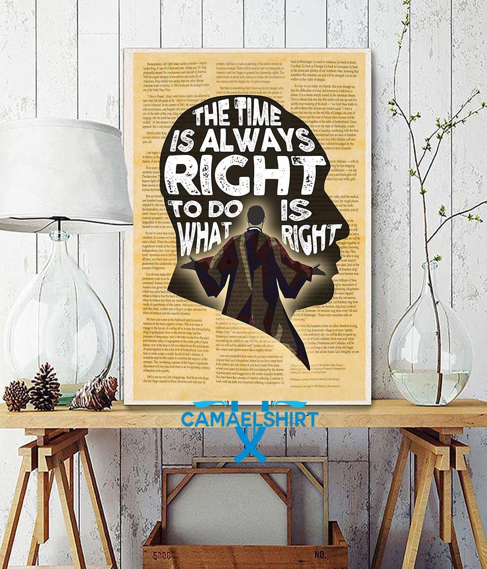 Martin Luther King the time is always right to do what is right poster wall decor