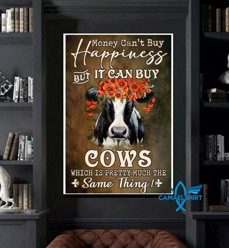 Money can't buy happiness but it can buy cows flower poster art