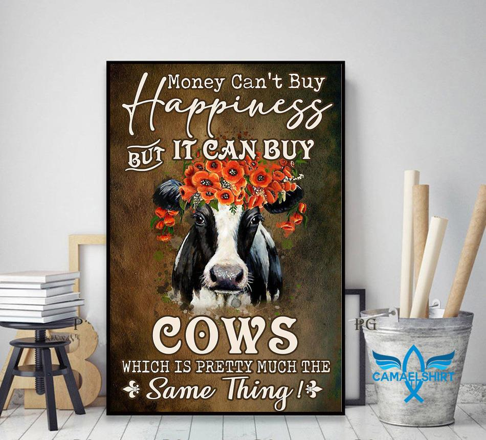 Money can't buy happiness but it can buy cows flower poster decor art