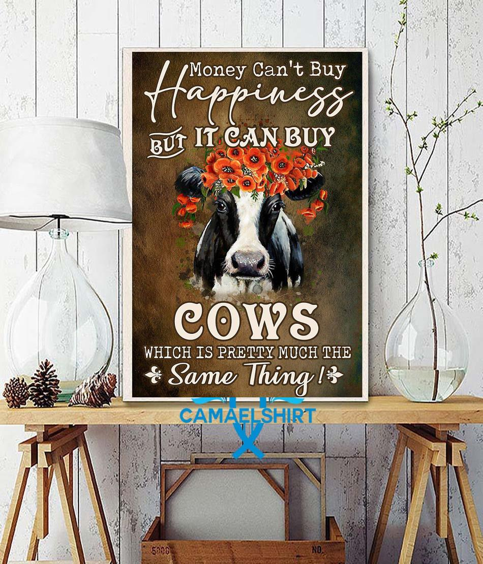 Money can't buy happiness but it can buy cows flower poster wall decor