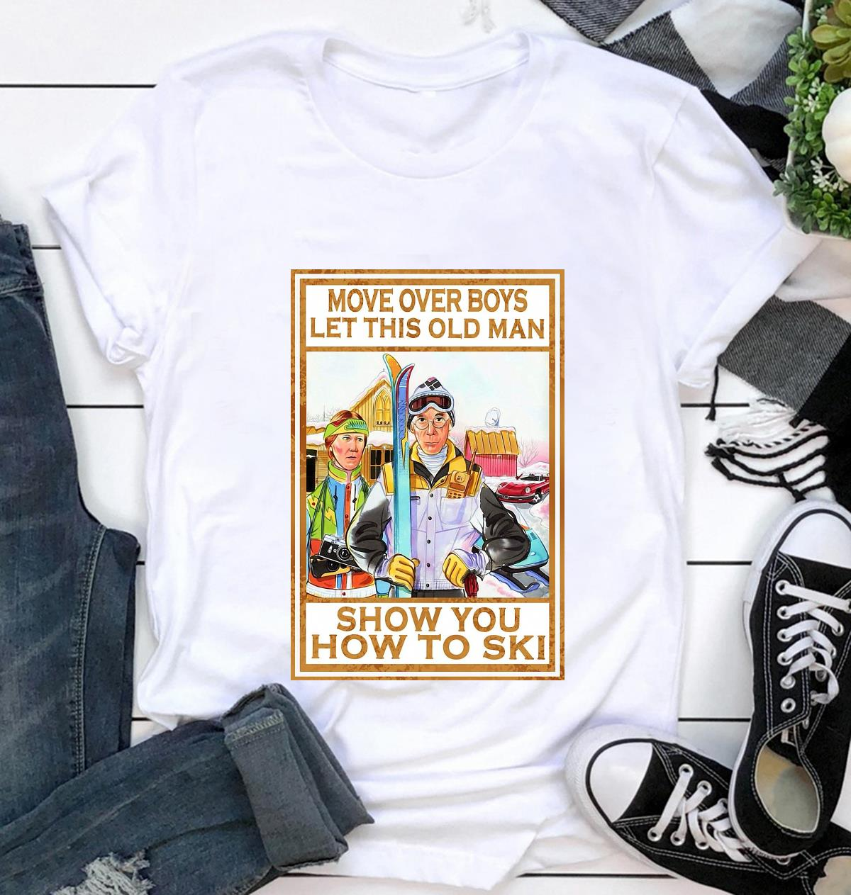 Move over boys let this old man show you how to ski wall art t-shirt