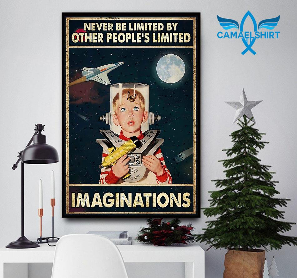 Never be limited by other people's limited imaginations poster