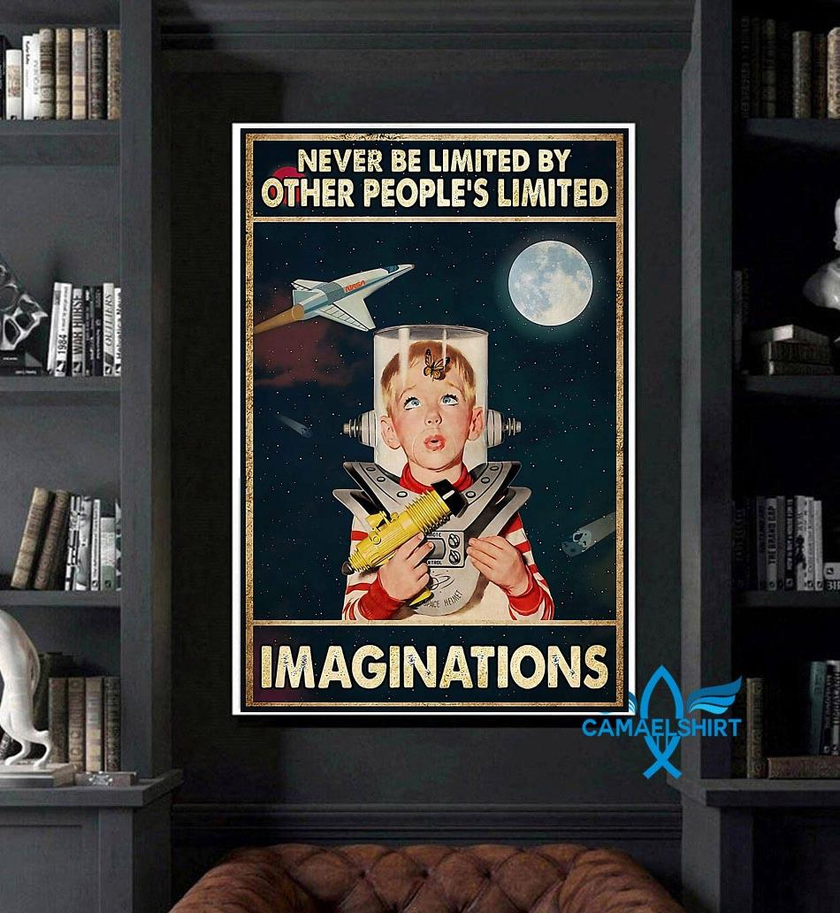 Never be limited by other people's limited imaginations poster art
