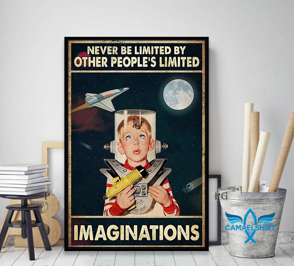 Never be limited by other people's limited imaginations poster decor art