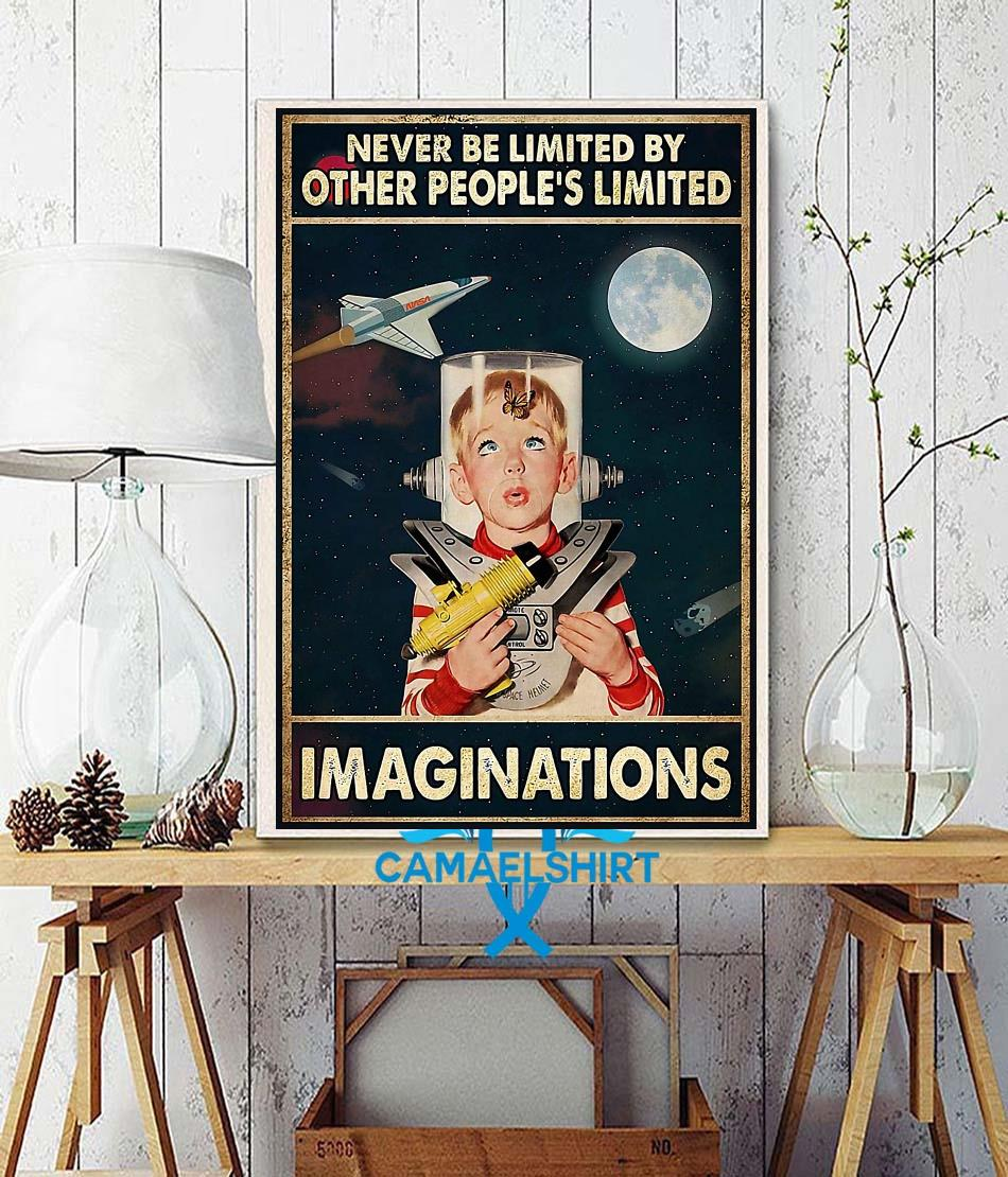 Never be limited by other people's limited imaginations poster wall decor