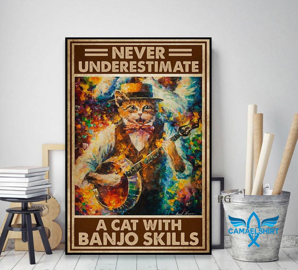 Never underestimate a cat with Banjo skills poster decor art