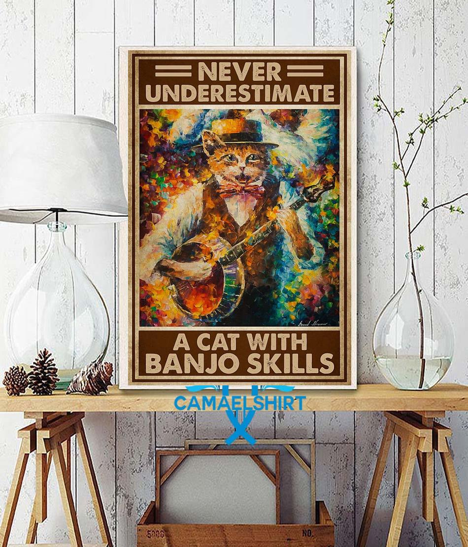 Never underestimate a cat with Banjo skills poster wall decor