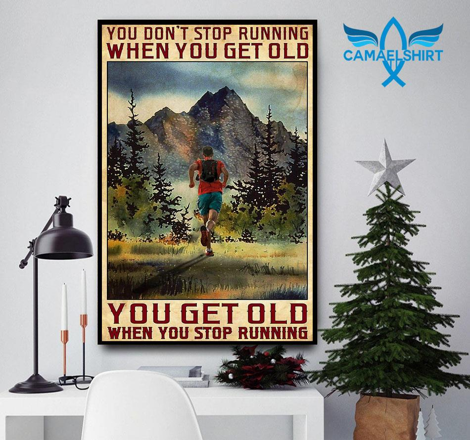 Old man you get old when you stop running poster