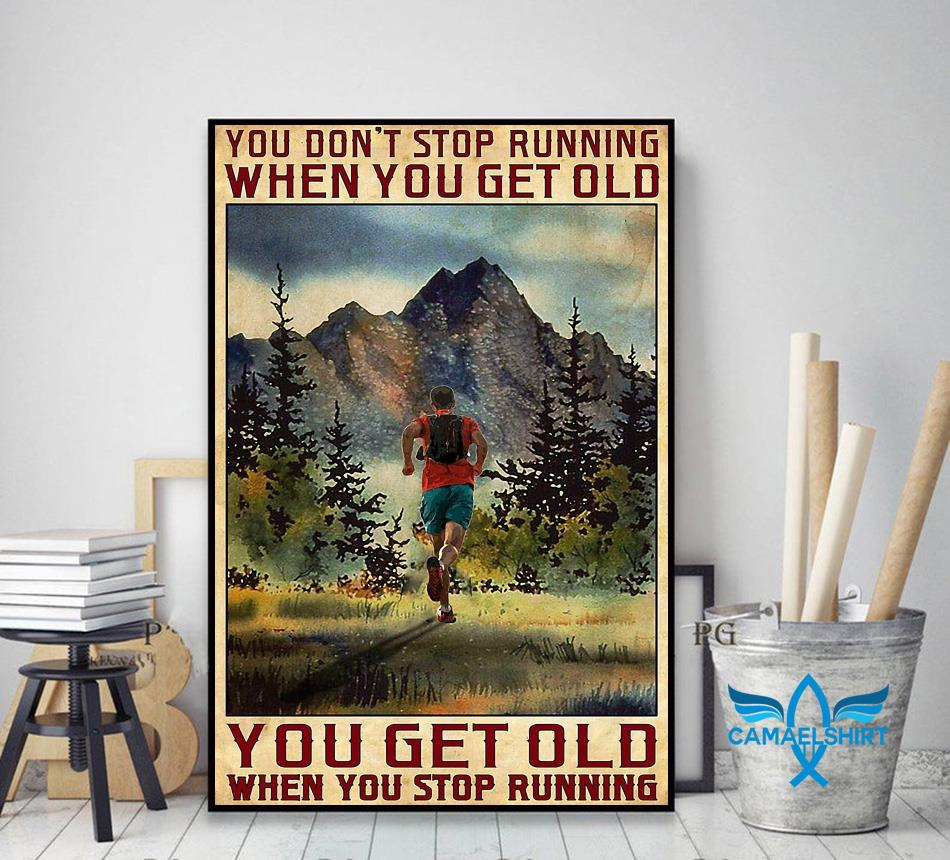 Old man you get old when you stop running poster decor art