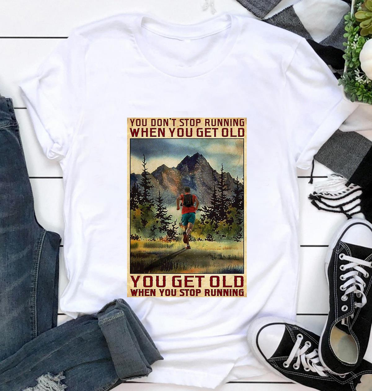Old man you get old when you stop running poster t-shirt