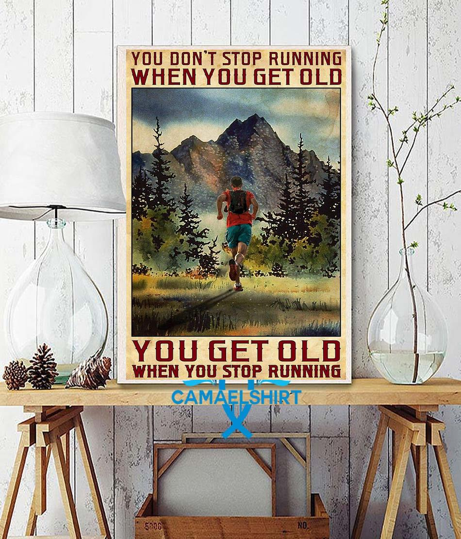 Old man you get old when you stop running poster wall decor