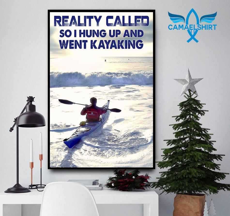 Reality called so I hung up and went kayaking poster