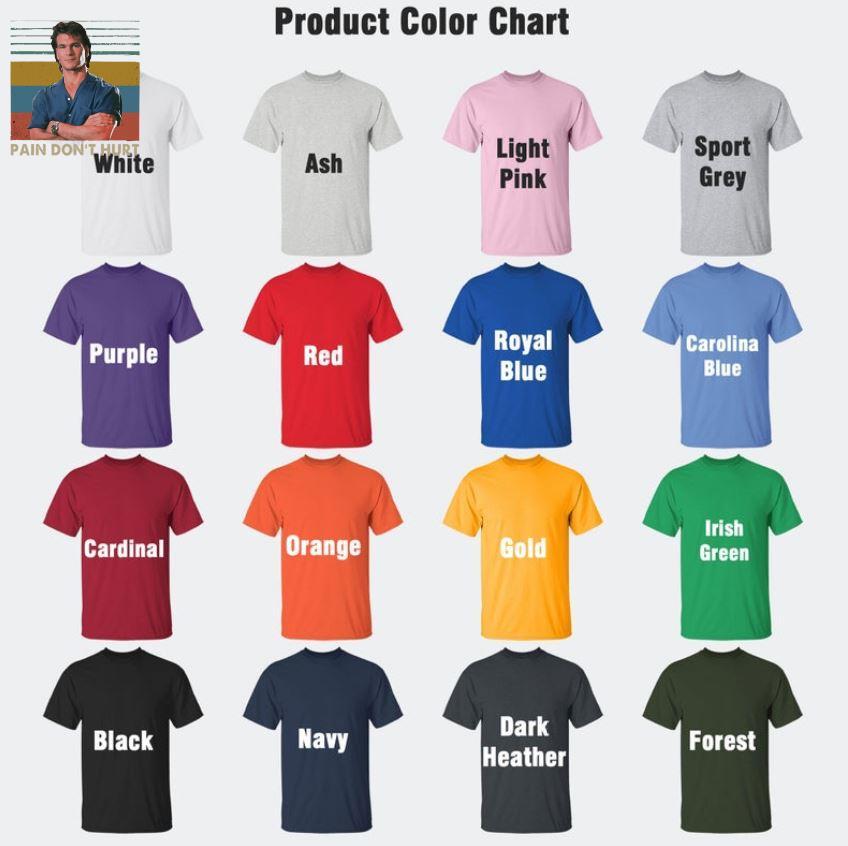 Road House pain don't hurt vintage t-s Camaelshirt Color chart